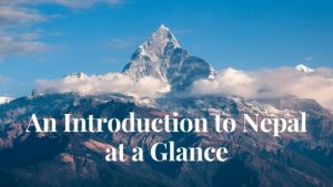 An Introduction to Nepal at a Glance