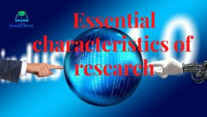 Essential characteristics of research