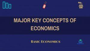 Major Key Concepts of Economics