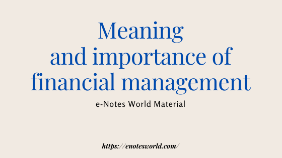 Meaning and Importance of Financial Management