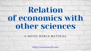 Relation of economics with other sciences
