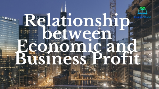 Relationship between Economic and Business Profit