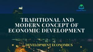 The traditional and modern concept of economic development