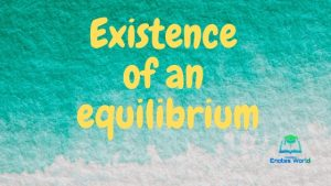 Existence of an equilibrium