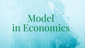Model in Economics