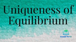 Uniqueness of Equilibrium