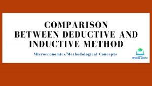 Comparison between Deductive and Inductive Method