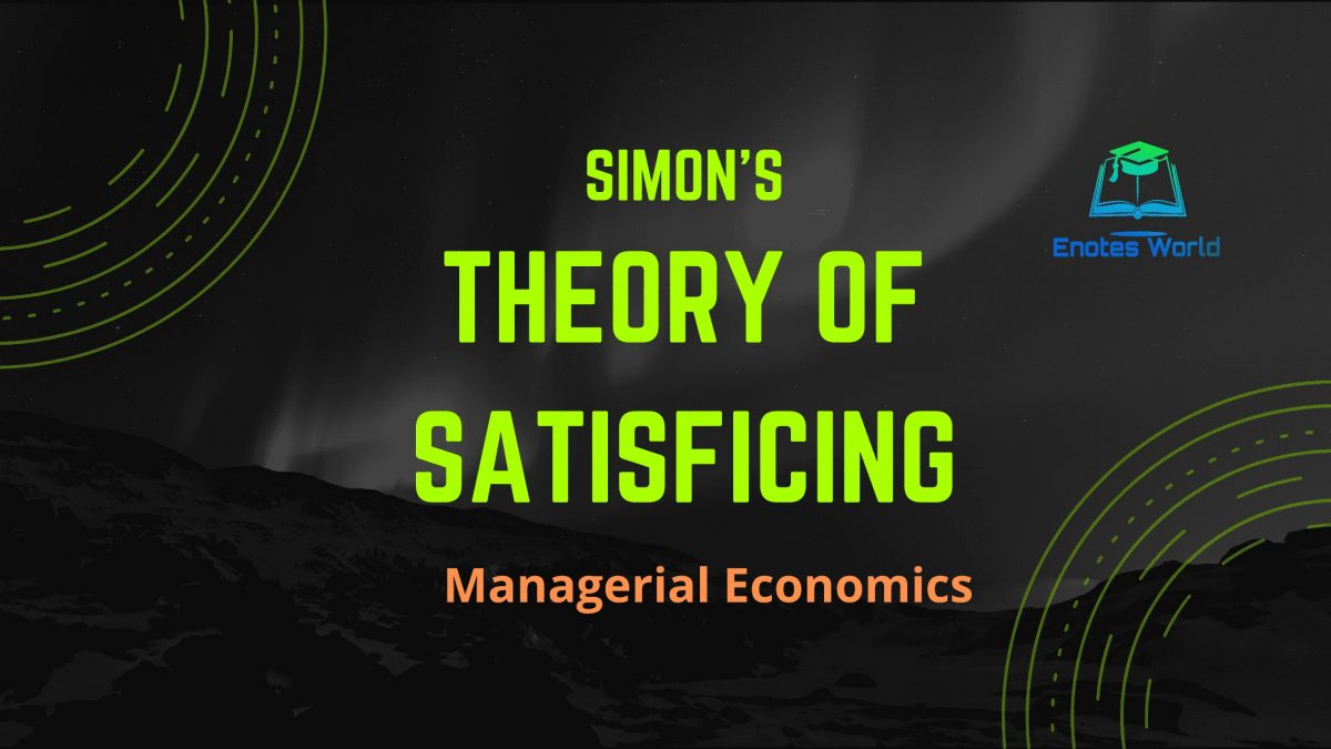 Simon's Theory of Satisficing