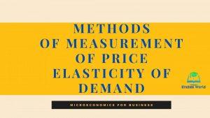 Methods of Measurement of Price Elasticity of Demand