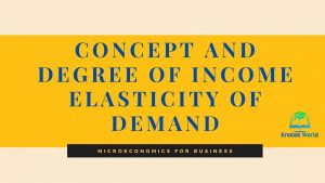 Concept and Degree of Income Elasticity of Demand