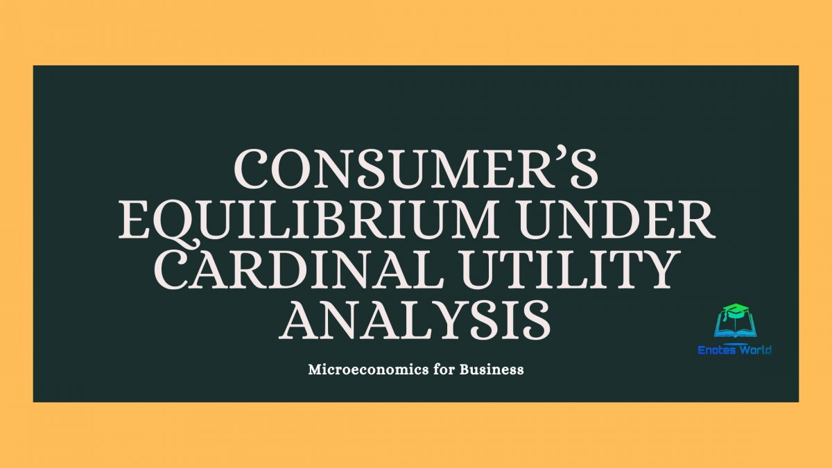 Consumer's Equilibrium under Cardinal Utility Analysis