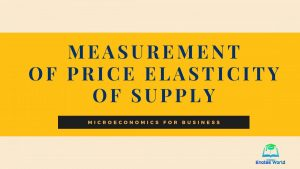 Measurement of Price Elasticity of Supply