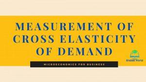 Measurement of Cross Elasticity of Demand