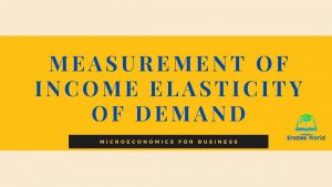 Measurement of Income Elasticity of Demand