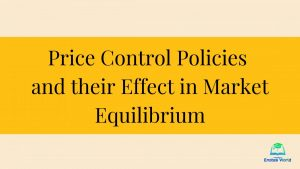 Price Control Policies and their Effect in Market Equilibrium