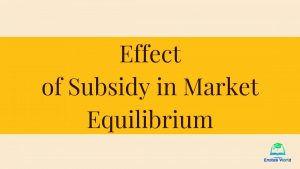 Effect of Subsidy in Market Equilibrium