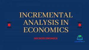 Incremental Analysis in Economics
