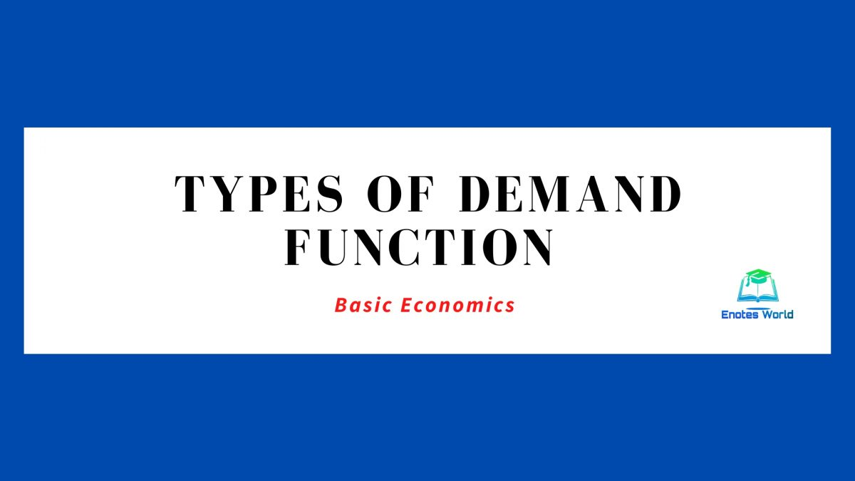 Types of Demand Function