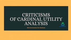 Criticisms of Cardinal Utility Analysis