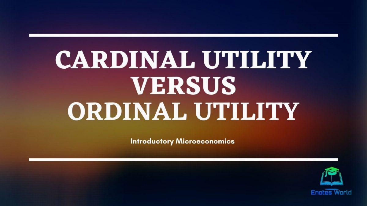 Cardinal Utility Versus Ordinal Utility