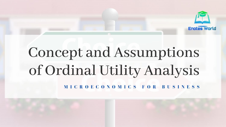 Concept and Assumptions of Ordinal Utility Analysis