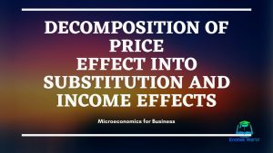 Decomposition of Price Effect into Substitution and Income Effects
