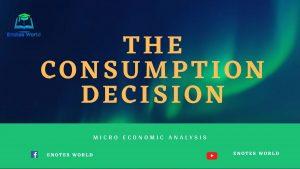The Consumption Decision