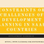 Constraints or Challenges of Development Planning in SAARC Countries