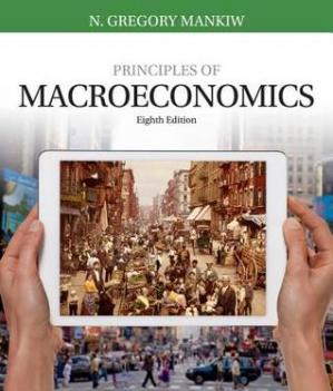 Eighth Edition, Principles of Macroeconomics by N. Gregory Mankiw