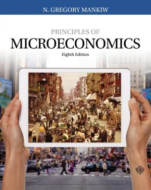 Eighth Edition, Principles of Microeconomics by N. Gregory Mankiw