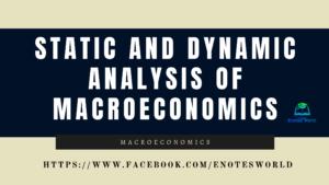 Static and Dynamic Analysis of Macroeconomics