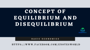 Concept of Equilibrium and Disequilibrium